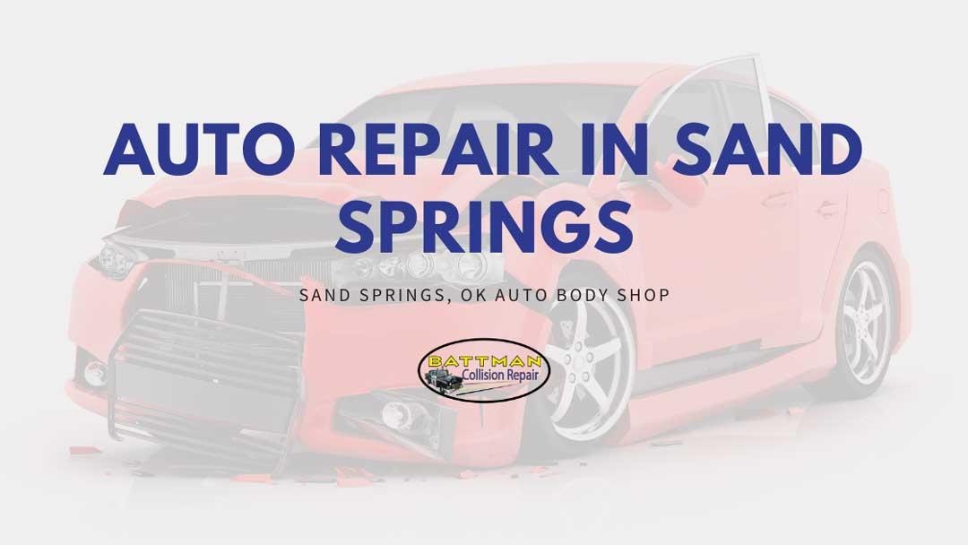 auto repair in sand springs battmann auto repair sand springs ok